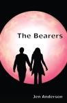 The Bearers A Speculative Fiction Novel by Jen Lynn Anderson